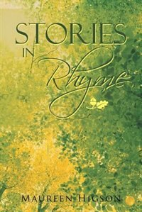 Stories in Rhyme by Maureen Higson