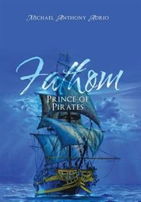 Fathom: Prince of Pirates by Michael Anthony Adrio