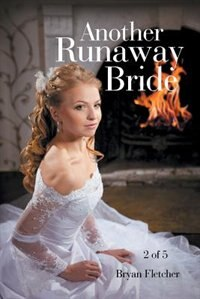 Another Runaway Bride by Bryan Fletcher
