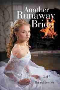 Another Runaway Bride by Bryan Fletcher