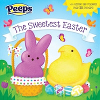 The Sweetest Easter (peeps)