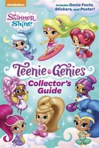 Teenie Genies Collector's Guide (shimmer And Shine: Teenie Genies)