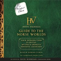 For Magnus Chase: The Hotel Valhalla Guide To The Norse Worlds