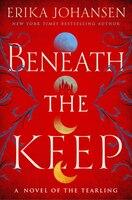 Beneath The Keep: A Novel Of The Tearling