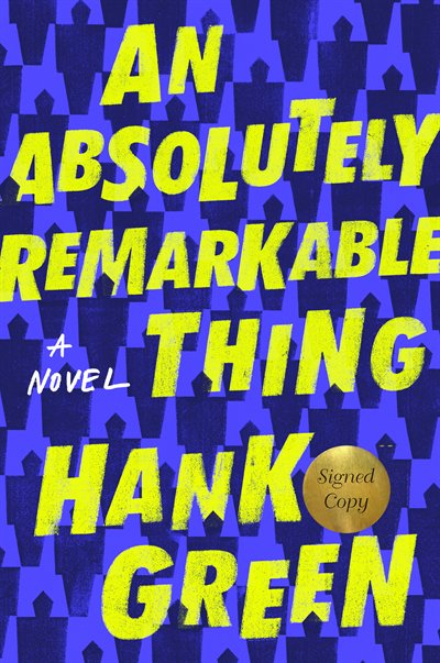 Book An Absolutely Remarkable Thing (signed Edition): A Novel by Hank Green