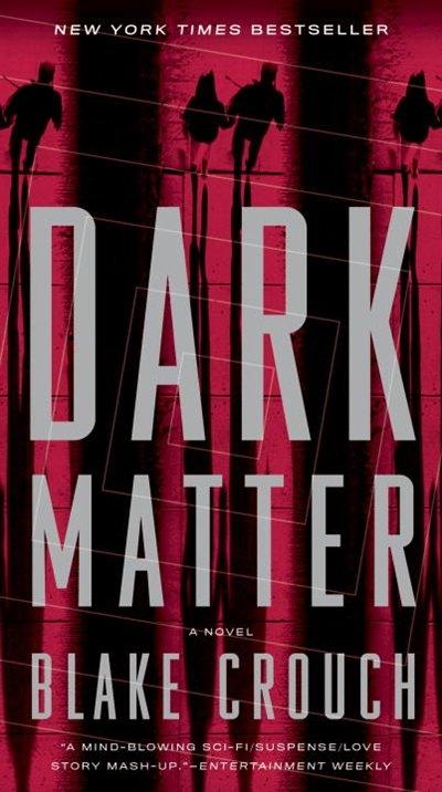 Dark Matter: A Novel, Book by Blake Crouch (Paperback ...