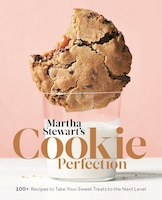 Martha Stewart's Cookie Perfection: 100+ Recipes To Take Your Sweet Treats To The Next Level: A…