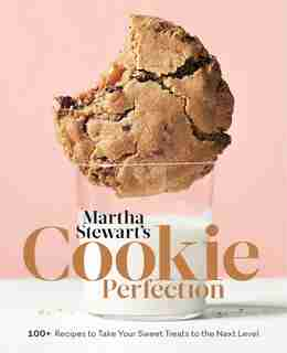 Martha Stewart's Cookie Perfection: 100+ Recipes To Take Your Sweet Treats To The Next Level: A Baking Book by Editors Of Martha Stewart Living