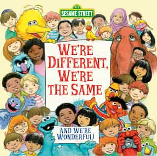 We're Different, We're The Same (sesame Street) by Bobbi Kates