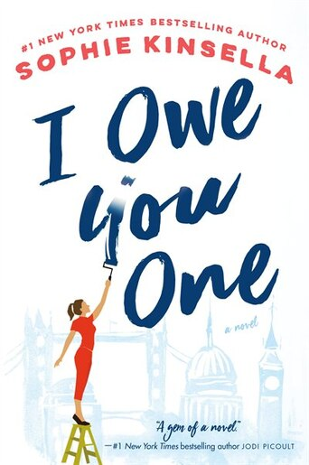 I Owe You One: A Novel by Sophie Kinsella