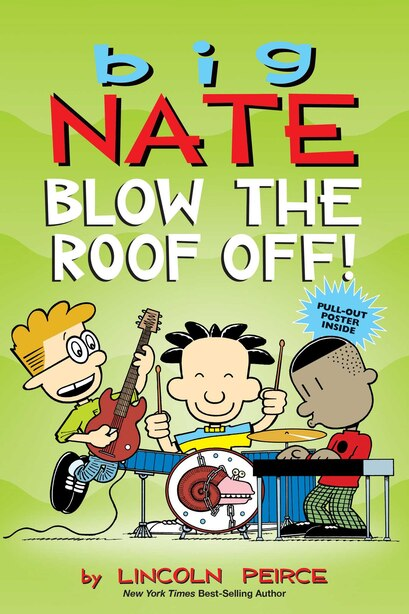 Big Nate: Blow The Roof Off! by Lincoln Peirce