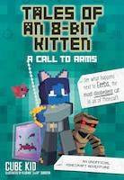 Tales Of An 8-bit Kitten: A Call To Arms: An Unofficial Minecraft Adventure