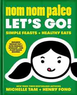 Nom Nom Paleo: Let's Go! by Michelle Tam