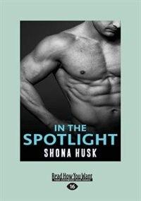 In The Spotlight (Large Print 16pt)