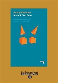 Smile If You Dare: Pointy Hats and Politics with the Pet Shop Boys, 1993-1994 (Large Print 16pt)
