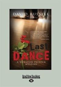 Last Dance: A Winston Patrick Mystery (Large Print 16pt)