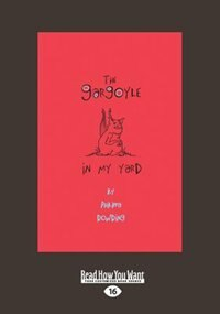 The Gargoyle in My Yard (Large Print 16pt) by Philippa Dowding