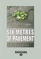 Six Metres of Pavement (Large Print 16pt)
