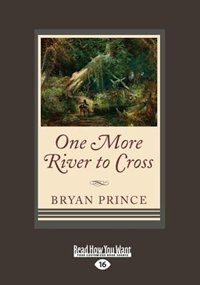 One More River to Cross (Large Print 16pt)