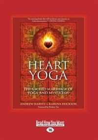 Heart Yoga: The Sacred Marriage of Yoga and Mysticism (Large Print 16pt)