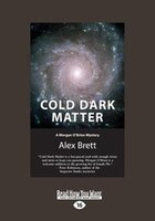 Cold Dark Matter: A Morgan O'Brien Mystery (Large Print 16pt)
