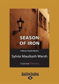 Season of Iron: A Rebecca Temple Mystery (Large Print 16pt) by Sylvia Maultash Warsh