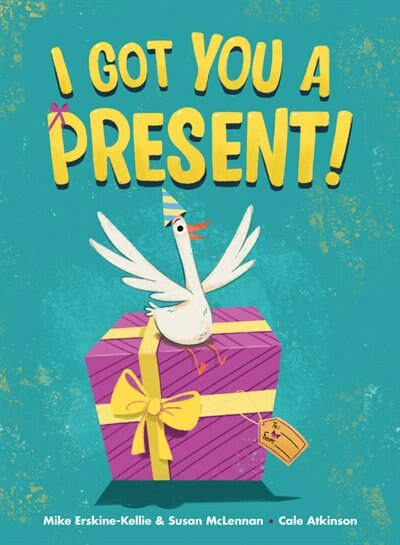 I Got You A Present! by Mike Erskine-kellie