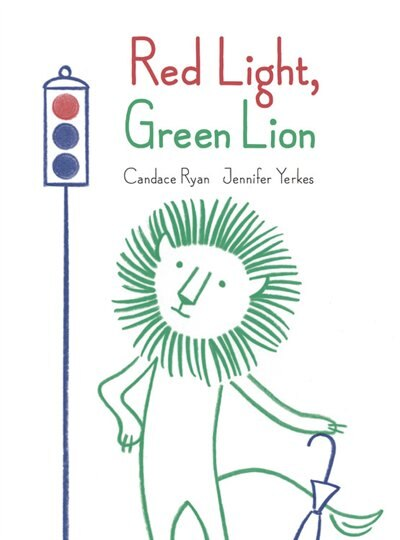 Red Light, Green Lion by Candace Ryan