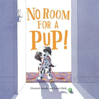 No Room For A Pup! by Elizabeth Suneby
