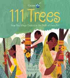111 Trees: How One Village Celebrates The Birth Of Every Girl by Rina Singh