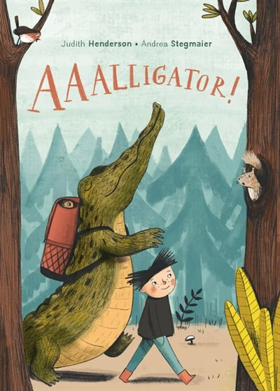 Aaalligator! by Judith Henderson