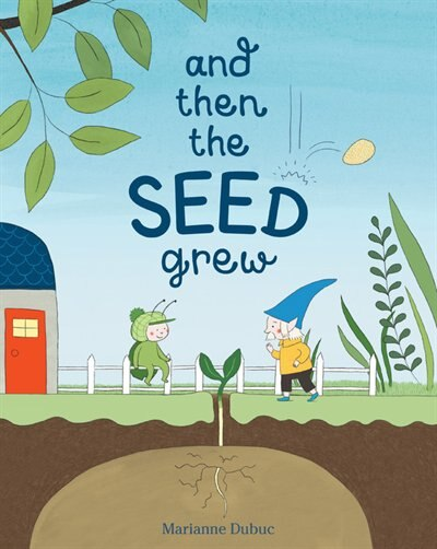 And Then The Seed Grew by MARIANNE DUBUC
