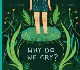 Why Do We Cry? by Fran Pintadera