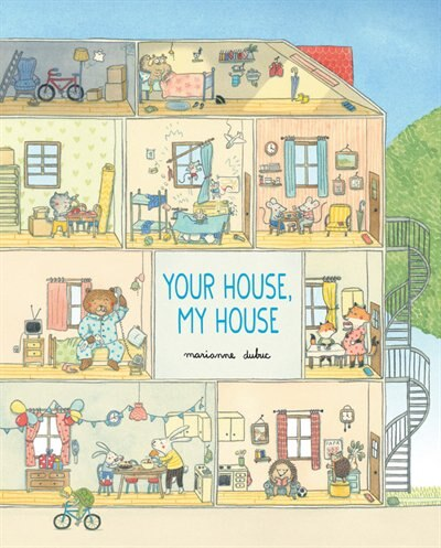 Your House, My House by MARIANNE DUBUC