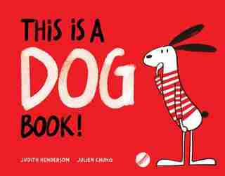 This Is A Dog Book! by Judith Henderson