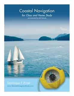 Coastal Navigation: for Class and Home Study by Dominique F. Prinet
