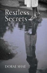 Restless Secrets by Dorae Shae