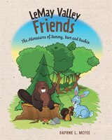 Lemay Valley Friends: The Adventures of Sammy, Bart and Ruskin