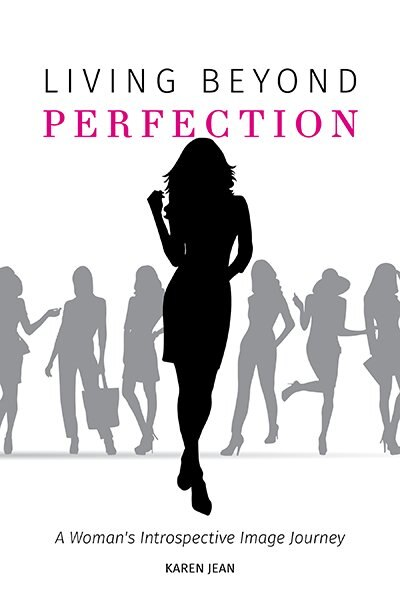 Living Beyond Perfection: A Woman's Introspective Image Journey by Karen Jean
