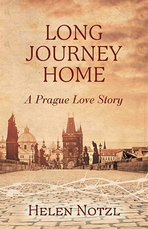 Long Journey Home: A Prague Love Story by Helen Notzl