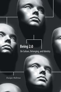 Being 2.0: On Culture, Belonging, and Identity by Razique Mahroua