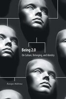 Being 2.0: On Culture, Belonging, and Identity