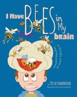 I Have Bees in My Brain: A Child's View of Inattentiveness