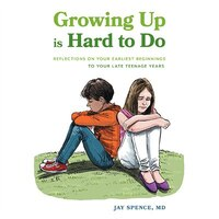 Growing Up Is Hard To Do: Reflections on your earliest beginnings to your late teenage years