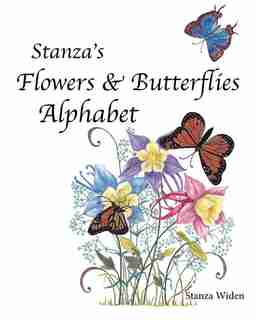 Stanza's Flowers & Butterflies Alphabet by Stanza Widen