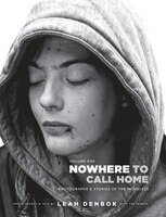 Nowhere To Call Home: Volume I: Photographs And Stories Of The Homeless