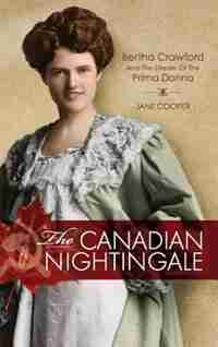 The Canadian Nightingale: Bertha Crawford and the Dream of the Prima Donna de Jane Cooper