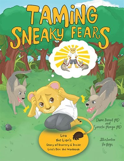 Taming Sneaky Fears: Leo the Lion's Story of Bravery & Inside Leo's Den: the Workbook by Dr. Diane Benoit