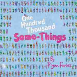One Hundred Thousand Some-Things de Ryan Forbes