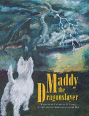 Maddy the Dragonslayer by Charlene M Cavers